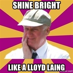 Mr.Lloyd - shine bright like a lloyd laing