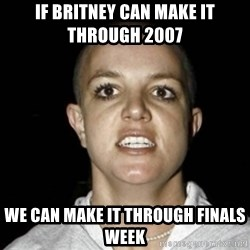 Bald Britney Spears - if britney can make it through 2007  we can make it through finals week