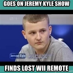 Sympathy Sacha - GOES ON JEREMY KYLE SHOW FINDS LOST WII REMOTE