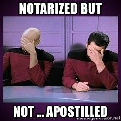 Double Facepalm - Notarized but not ... apostilled