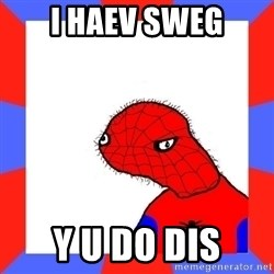 Spodermin - i haev sweg y u do dis