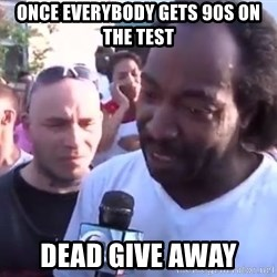 Charles Ramsey - once everybody gets 90s on the test dead give away