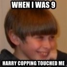 Little Kid - When I was 9 Harry copping touched me