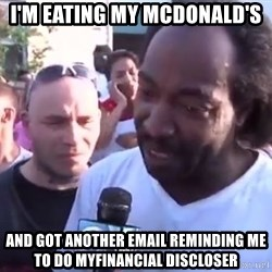 Charles Ramsey - i'm eating my mcdonald's and got another email reminding me to do myfinancial discloser