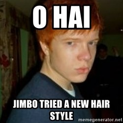 Flame_haired_Poser - o hai JIMBO TRIED A NEW HAIR STYLE