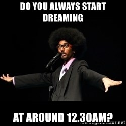 AFRO Knows - do you always start dreaming at around 12.30am?