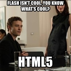 Cool Justin Timberlake - Flash isn't cool, you know what's cool? HTML5