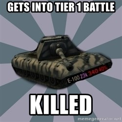 TERRIBLE E-100 DRIVER - gets into tier 1 battle killed