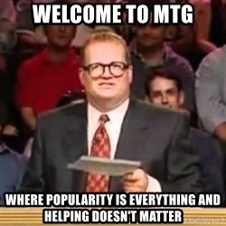 The Points Don't Matter - welcome to MTG where popularity is everything and helping doesn't matter