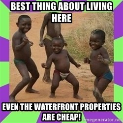 african kids dancing - BEST THING ABOUT LIVING HERE EVEN THE WATERFRONT PROPERTIES ARE CHEAP!