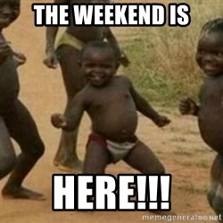 Black Kid - THE WEEKEND IS HERE!!!
