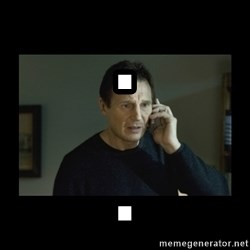 I will find you and kill you - . .