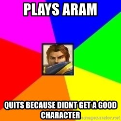 League of Legends Guy - plays aram quits because didnt get a good character
