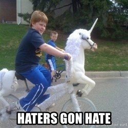 unicorn -  haters gon hate