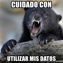 Insane Confession Bear - cuidado con utilizar mis datos
