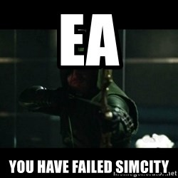 YOU HAVE FAILED THIS CITY - EA you have failed simcity