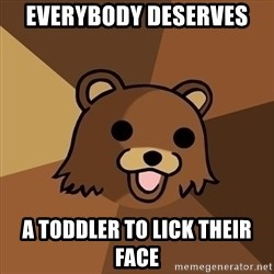 Pedobear - everybody deserves a toddler to lick their face