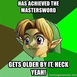Link - Has achieved the mastersword gets older by it, heck yeah!