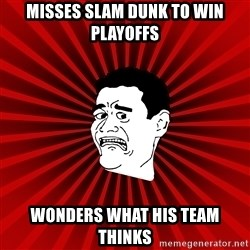 Afraid Yao Ming trollface - Misses Slam dunk to win Playoffs Wonders what his team thinks