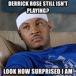 Carmelo Anthony surprised - Derrick rose still isn't playing? look how surprised i am