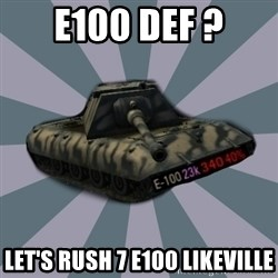 TERRIBLE E-100 DRIVER - E100 def ? let's rush 7 e100 likeville