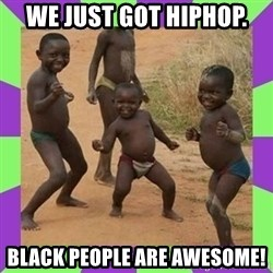 african kids dancing - we just got hiphop. black people are awesome!