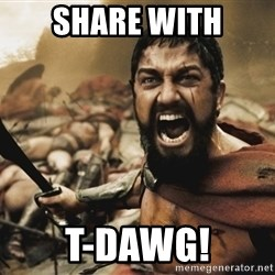 GERARD BUTLER - SHARE WITH T-DAWG!