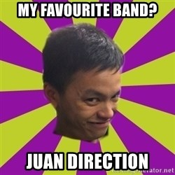 sleezy mexican - My favourite band? Juan direction