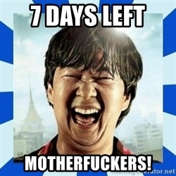 mr chow hangover - 7 days left  MotheRfuckers!