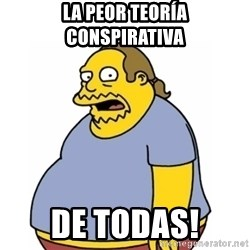 Comic Book Guy Worst Ever - La Peor teoría conspirativa de todas!