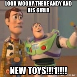 X, X Everywhere  - LOOK WOODY THERE ANDY AND HIS GIRLD NEW TOYS!!!1!!!!