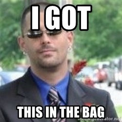 ButtHurt Sean - I GOT  THIS IN THE BAG