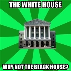 Tipichnuy BNTU - THE WHITE HOUSE WHY NOT THE BLACK HOUSE?