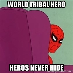 Suspicious Spiderman - World Tribal Hero Heros Never Hide