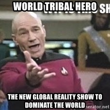 Patrick Stewart WTF - World Tribal Hero The New Global Reality Show to Dominate the World