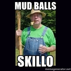 Curious Hillbilly - Mud balls Skillo