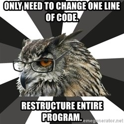 ITCS Owl - Only need to change one line of code. restructure entire program.