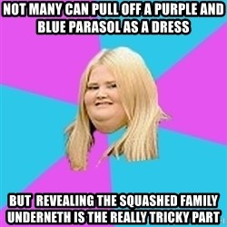 Fat Girl - not many can pull off a purple and blue parasol as a dress but  revealing the squashed family underneth is the really tricky part