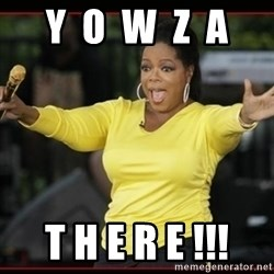 Overly-Excited Oprah!!!  - y  o  w  z  a t h e r e !!!