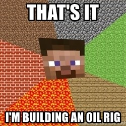 Minecraft Guy - THAT'S IT I'M BUILDING AN OIL RIG