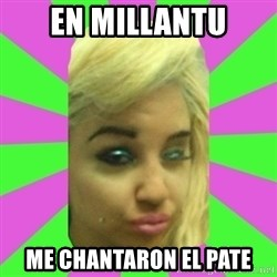 Manda Please! - EN MILLANTU ME CHANTARON EL PATE