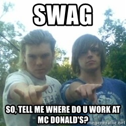 god of punk rock - SWAG SO, TELL ME WHERE DO U WORK AT MC DONALD'S?