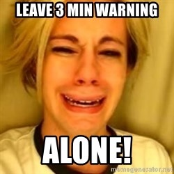 Chris Crocker - leave 3 min warning  alone!