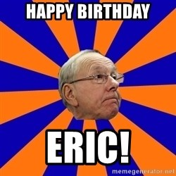 Jim Boeheim - HapPy Birthday Eric!