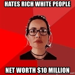 Liberal Douche Garofalo - Hates rich white people Net worth $10 million