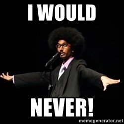 AFRO Knows - I would  never!
