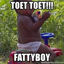 Swagger Baby - TOET TOET!!!  FATTYBOY