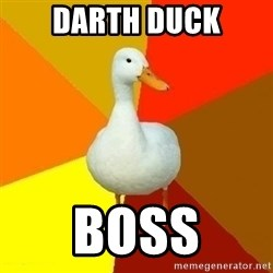 Technologically Impaired Duck - Darth duck boss