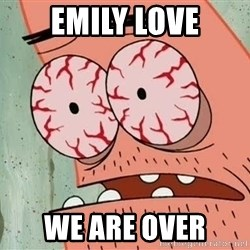 Patrick - Emily Love We are over