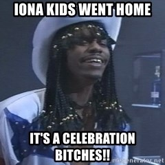 Rick James It's A celebration - IONA KIDS WENT HOME IT'S A CELEBRATION BITCHES!!